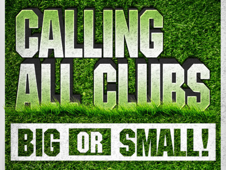 Calling all clubs big or small